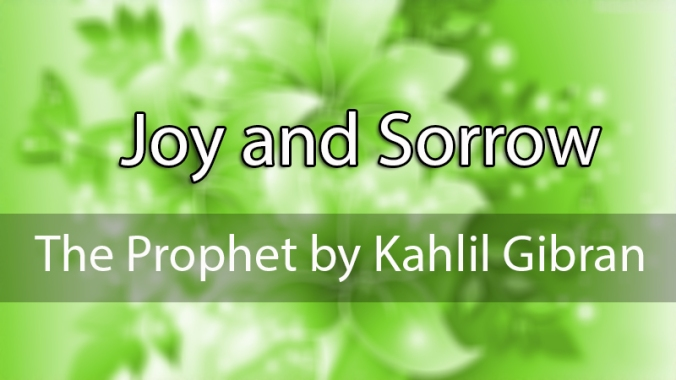 Joy-And-Sorrow-The-Prophet-by-Kahlil-Gibran
