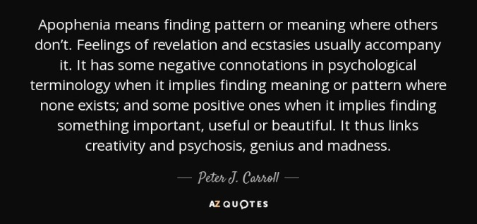 quote-apophenia-means-finding-pattern-or-meaning-where-others-don-t-feelings-of-revelation-peter-j-carroll-80-53-07